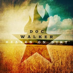 Doc Walker - Heaven on Dirt