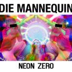 Die Mannequin - Neon Zero