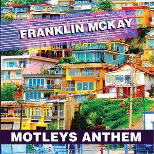 Franklin McKay - Motley's Anthem